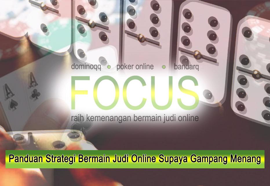 Panduan Strategi Bermain Judi Online Supaya Gampang Menang
